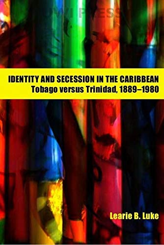 Identity and Secession in the Caribbean: Luke, Learie B.