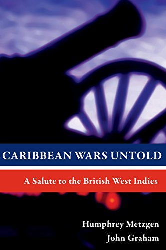 9789766402037: Caribbean Wars Untold: A Salute to the British West Indies