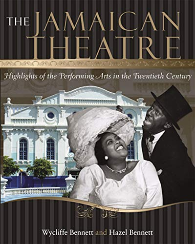 9789766402266: The Jamaican Theatre: Highlights of the Performing Arts in the Twentieth Century