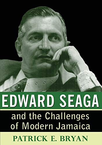9789766402501: Edward Seaga and the Challenges of Modern Jamaica