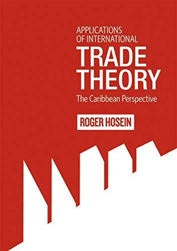 Applications of International Trade Theory: The Caribbean Perspective: Hosein, Roger; Hosein, R.