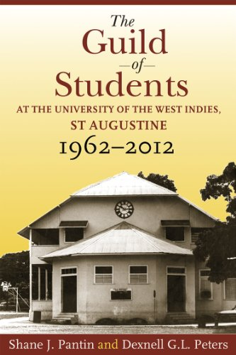 The Guild of Students at the University of the West Indies, St Augustine, 1962-2012: Pantin, Shane ...