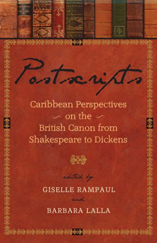 Postscripts: Caribbean Perspectives on the British Canon from Shakespeare to Dickens