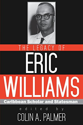 9789766405564: The Legacy of Eric Williams