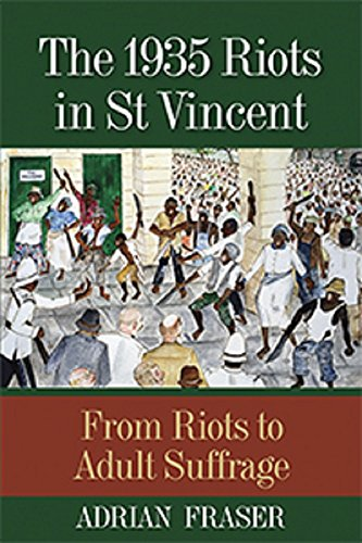9789766405977: The 1935 Riots in St Vincent: From Riots to Adult Suffrage