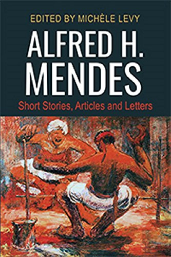 9789766406097: Alfred H. Mendes: Short Stories, Articles and Letters