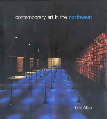 Contemporary Art in the Northwest: Allan, Lois