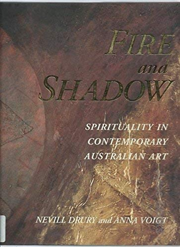 Fire and Shadow: Spirituality in Contemporary Australian Art