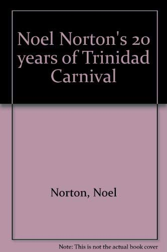 Noel Norton's 20 years of Trinidad carnival: Noel Norton