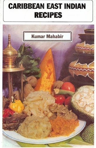 CARIBBEAN EAST INDIAN RECIPES *: MAHABIR, Noor Kumar