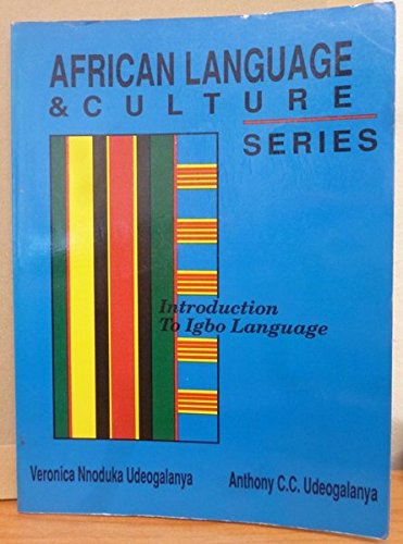 Introduction to Igbo language (African language and: Veronica Nnoduka Udeogalanya
