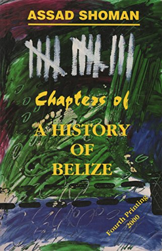 9789768052193: Thirteen Chapters of a History of Belize (4th Printing, 2000)