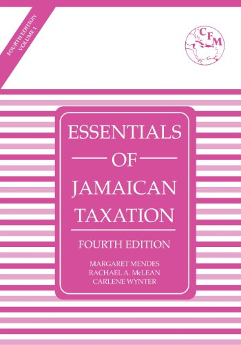 9789768053206: Essentials of Jamaican Taxation 4th Edition Volume 1