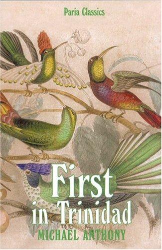 9789768054517: First in Trinidad (Paria Classics)