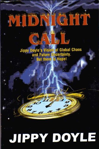 9789768077097: Midnight Call : Jippy Doyle's Vision of Global Chaos and Future Uncertainty. But There Is Hope!
