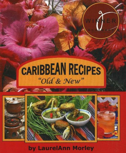 "Caribbean Recipes ""Old and New"": Laurelann Morley"