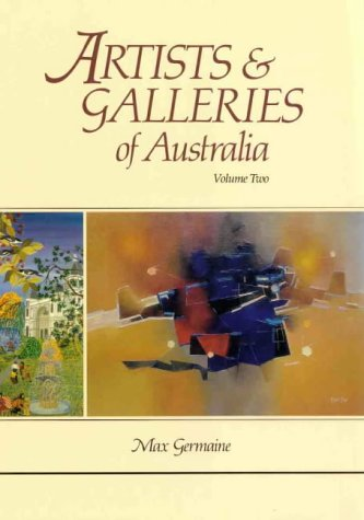 Artists & Galleries Of Australia Volume One & Two (I & II) (third updated and enlarged ...