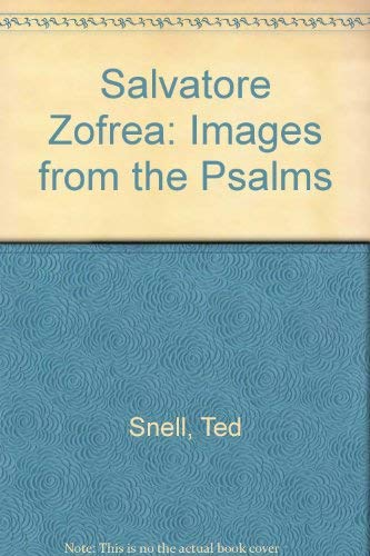 Salvatore Zofrea: Images from the Psalms: Ted Snell