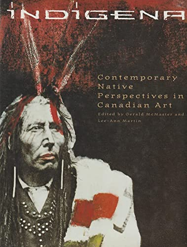 9789768097347: Indigena: Contemporary Native Perspectives in Canadian Art