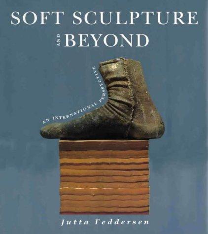 9789768097385: Soft Sculpture and Beyond: An International Perspective