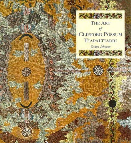 The Art of Clifford Possum Tjapaltjarri: Johnson, Vivien