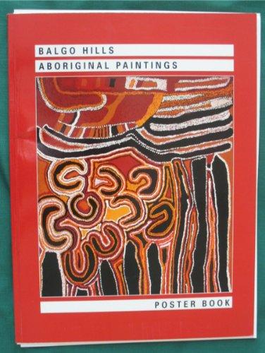 Balgo Hills Aboriginal Paintings: Poster Book: Cowan, James