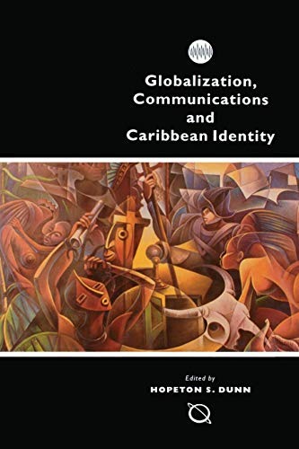 Globalization, Communications and Caribbean Identity: Dunn, Hopeton S. Edited By