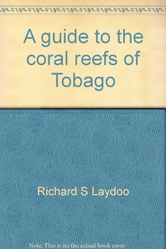 A guide to the coral reefs of: Laydoo, Richard S