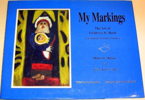 9789768104984: My Markings. The Art of Gladwyn K. Bush