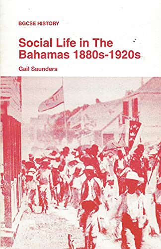 Social Life in the Bahamas 1880s1920s: Saunders, Gail