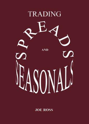 Trading Spreads and Seasonals: Ross, Joe