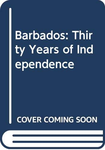 Barbados: Thirty Years of Independence: Carmichael, Trevor A.