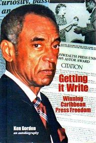 Getting it Write: Winning Caribbean Press Freedom: Ken Gordon