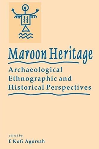Maroon Heritage Archaeological: Agorsah, Ek