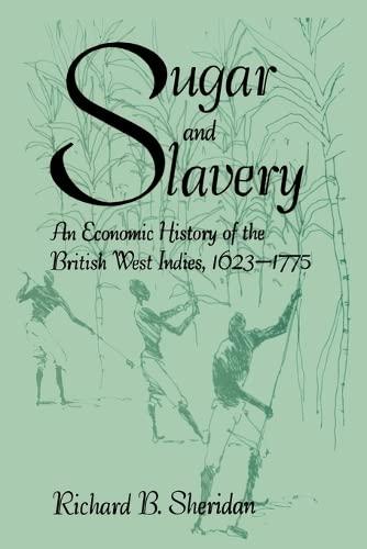 Sugar And Slavery: An Economic History Of: Sheridan, Richard