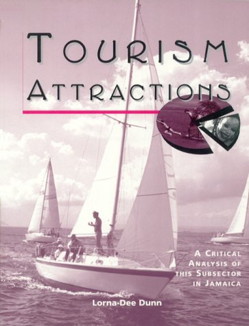 9789768125576: Tourism Attractions: A Critical Analysis of This Subsector in Jamaica