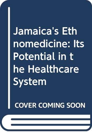 9789768125705: Jamaica's Ethnomedicine: Its Potential in the Healthcare System