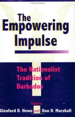 9789768125743: The Empowering Impulse: The Nationalist Tradition of Barbados