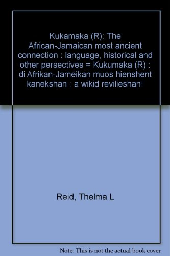 9789768138262: Kukumaka: The African-Jamaican most ancient connection : language, historical, and other perspectives