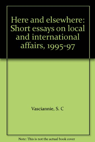 9789768138590: Here and elsewhere: Short essays on local and international affairs, 1995-97