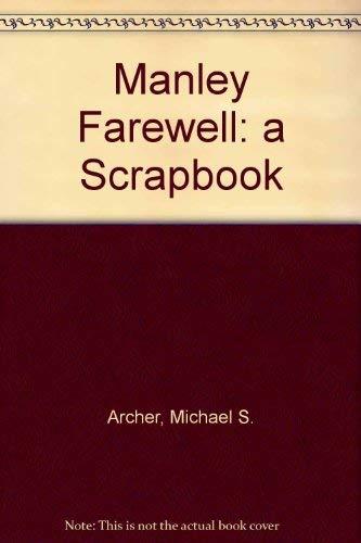 Manley Farewell: a Scrapbook (Hardback): Michael S. Archer