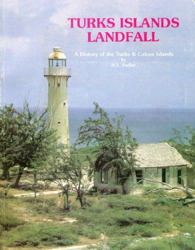 TURKS ISLAND LANDFALL A History of the: H. E. Sadler