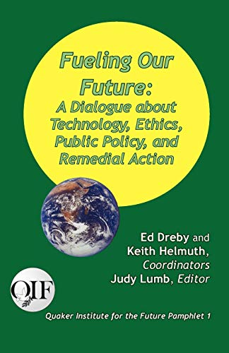 9789768142207: Fueling our Future: A Dialogue about Technology, Ethics, Public Policy, and Remedial Action