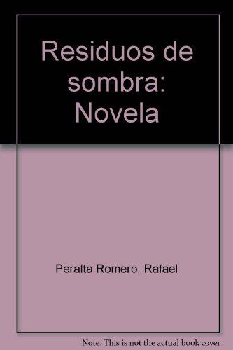 9789768156310: Residuos de sombra: Novela (Spanish Edition)