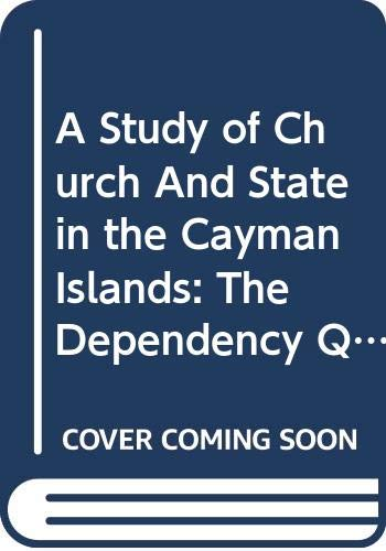 9789768157010: A Study of Church And State in the Cayman Islands: The Dependency Question