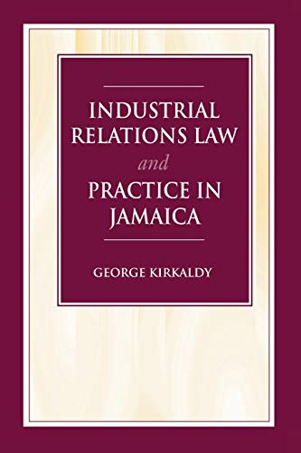 Industrial Relations Law and Practice in Jamaica: George Kirkaldy