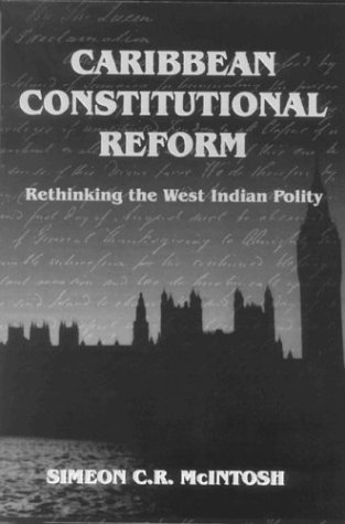 9789768167279: Caribbean Constitutional Reform: Rethinking the West Indian Polity