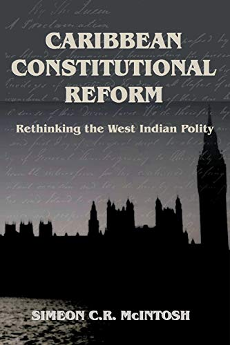 9789768167286: Caribbean Constitutional Reform: Rethinking the West Indian Polity