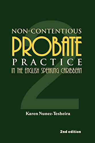 Non-Contentious Probate Practice in the English Speaking: Nunez-Tesheira, Karen
