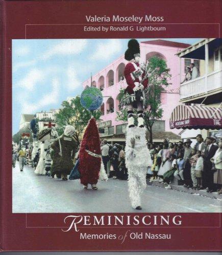 Reminiscing: Memories of old Nassau: Moss, Valeria Moseley;